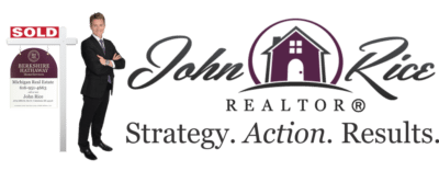 REAL ESTATE SERVICES by JOHN RICE REALTOR 616-951-4663 BHHSMI MICHIGAN REAL ESTATE